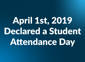 April 1st, 2019 Declared a Student Attendance Day for all District Schools