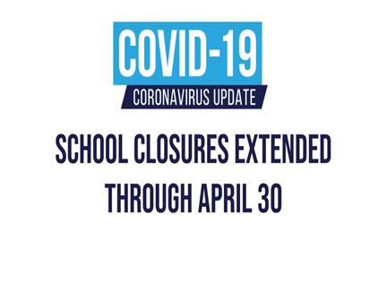 School Closures Extended Through April 30