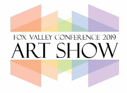 FOX VALLEY CONFERENCE 2019 ART SHOW APRIL 5TH - APRIL 18TH