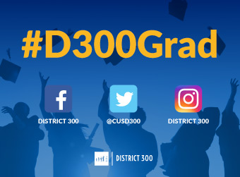 District 300 Invites Community to Share Graduation Moments  on Social Media Using #D300Grad