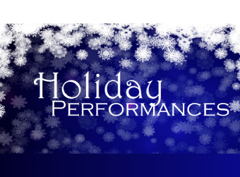 Holiday Performances - Click Here For Details