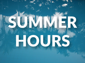 Summer Hours will be from 7:00 am-3:30 pm Monday-Friday starting May 27-August 2