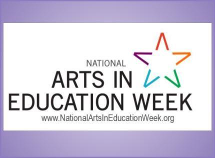 National Arts in Education Week 9-14 to 9-18!