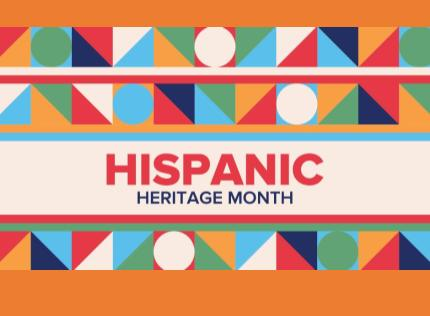 Hispanic Heritage Month, September 15 - October 15