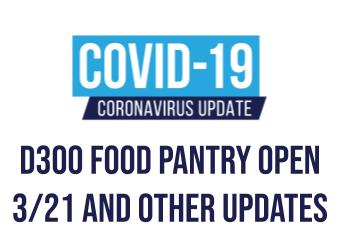 D300 Food Pantry Open March 21 and Important Distribution Updates