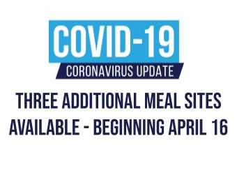 Three Additional Meal Sites Available - Beginning April 16