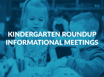 Kindergarten Roundup Meetings Run February 10 through February 24