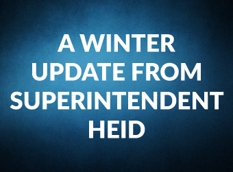 A Winter Update from Superintendent Heid