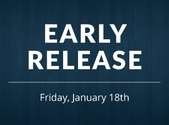 Friday, January 18th is an Early Release Day