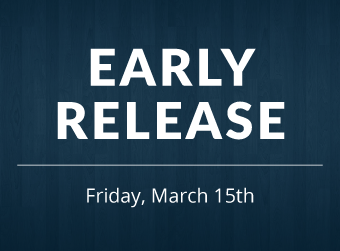 Reminder - March 15th is an Early Release Day