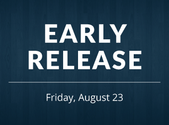 August 23 is an Early Release Day