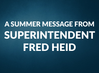 A Summer Message From Superintendent Heid