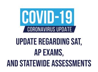 Update Regarding SAT, AP Exams, and Statewide Assessments
