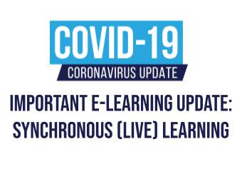 Important e-Learning Update: Synchronous (Live) Learning