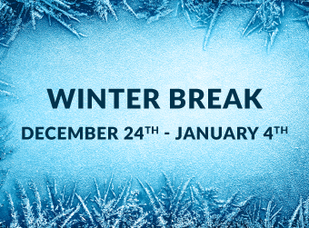 Winter Break: December 24th through January 4th